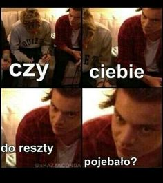 Read from the story Memy o One Direction by DziewczynaHazzy (Pani Ciemności) with 419 reads. One Direction Imagines, One Direction Humor, One Direction Tattoos, Memes Funny Faces, Very Funny Memes, Cute Memes, Wtf Funny, Polish Memes, Historia