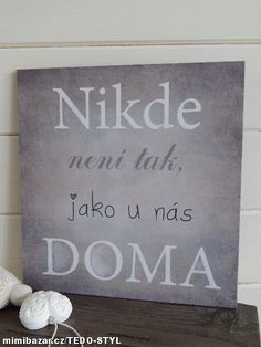 Nástěnná cedule Motto Doma nejlíp Project Life, Motto, Diy And Crafts, Life Hacks, Bullet Journal, Wisdom, Motivation, Quotes, Blog