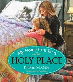 My Home Can Be a Holy Place