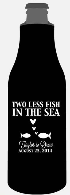 1000 images about koozies for your wedding on pinterest for Two less fish in the sea