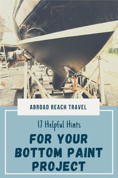 17 tips for painting the bottom of your boat.  Tips apply to both sailing and motoring vessels.  Make one of the worst boat projects just a little easier. Bottom Paint, Pie In The Sky, Boat Projects, Diy Boat, How To Start Running, Paint Cans, Sailboat, Sailing, Cruise