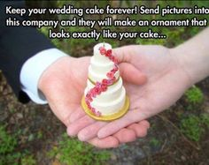 Keep your wedding cake forever! Send pictures into this company and they will make an ornament that looks exactly like your cake. Seems funny but might need this just in case hahaha Wedding Wishes, Wedding Bells, Our Wedding, Dream Wedding, Wedding Signs, Wedding Stuff, Cake Wedding, 1920s Wedding, Wedding Decor
