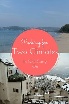 Two separate climates? Just one carry on bag? It is possible!