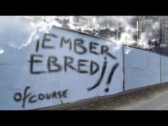 Of course - Ember ébredj Music Videos