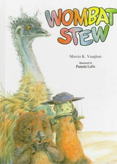 Wombat Stew by Marcia K Vaughan and Pamela Lofts. Another Aussie classic.