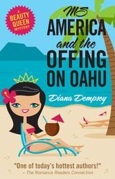 (By Award-Winning Author Diana Dempsey! Ms America and the Offing on Oahu has 4 stars with 66 Reviews on Amazon)