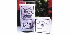"""Going to make my own... expensive at $30. Pet Memorial Candle: """"Grieve not, nor speak of me with tears, but laugh and talk of me as if I were beside you. I loved you so -- 'twas Heaven here with you."""" Beautiful sentiment is screen-printed onto a glass candle. The perfect memorial for a beloved pet. Measures about 5"""" high."""