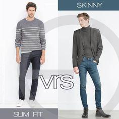 Slim fit o Skinny tu decides