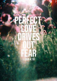 1 John 4 18 | John 4:18 | Take the World, but Give Me Jesus