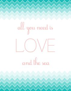 All you need is LOVE and the SEA Poster by ShorelyChic on Etsy, $28.00