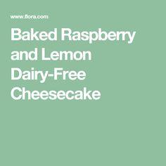 Baked Raspberry and Lemon Dairy-Free Cheesecake