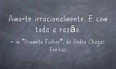 """in """"Prometo Falhar"""" Pedro Chagas Freitas."""