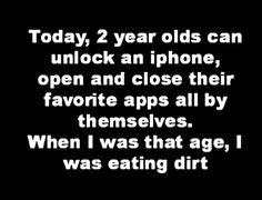 Ha!  I STILL can't use an iphone!