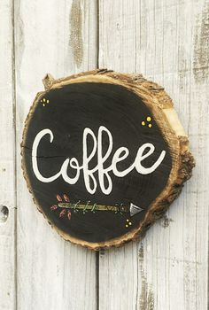 Wood Coffee Sign Wood Slice Hand Painted by EcoArtWoodDesign