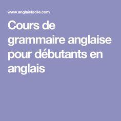 Cours de grammaire anglaise pour débutants en anglais