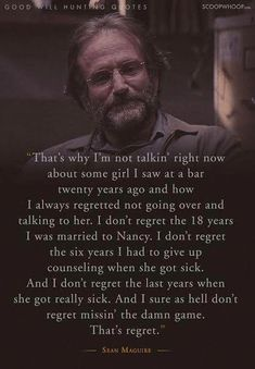 20 Moving Quotes From Good Will Hunting About Life, Love, And How To Never Have Regrets Film Quotes, Quotable Quotes, Book Quotes, Qoutes, Quotes About Moving On In Life, Moving Quotes, Good Will Hunting Quotes, Robin Williams Quotes, Favorite Movie Quotes