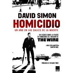 Homicidio: Un año en las calles de la muerte: Amazon.es: Terry McLarney, David Simon, Richard Price, Andrés Silva: Libros