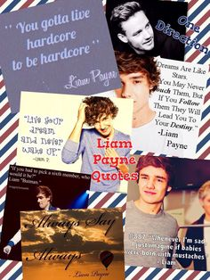 Liam Payne Quotes Grace Kanary made this (p.s. She's really good at it)