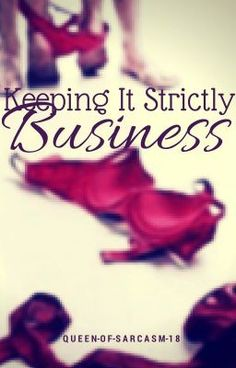 Keeping it strictly Business (Completed) - Chapter 1 #wattpad #romance