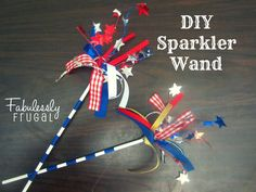 Fabulessly Frugal: DIY Sparkler Wand