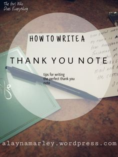 How to Write a Thank You Note - The Girl Who Does Everything Blog... With Thanksgiving time upon us and Christmas right around the corner, what better way to prepare for the holidays than to refresh yourself on the art of writing the perfect thank you note (y...
