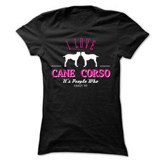 I Love CANE CORSO, Its People Who Annoy Me - CC T Shirt, Hoodie, Sweatshirt