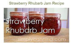 Strawberry rhubarb jam; recipe and canning instruction