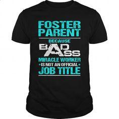 FOSTER PARENT - BADASS - #design t shirt #offensive shirts. MORE INFO =>…