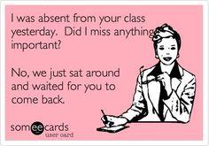 Teacher eCard - I was absent from class yesterday...