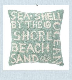 Beach Words Pillow. Sea Shell. By the Shore. Beach, Sand, Ocean. Show your love of the shore with our Beach Words association pillow. The ivory words create a soothing and relaxing beach style against the blue green hue.