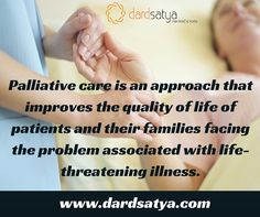 ‪#‎Palliativecare‬ is an approach that improves the quality of life of patients and their families facing the problem associated with life-threatening illness, through the prevention and relief of suffering by means of early identification and impeccable assessment and treatment of pain and other problems, physical, psychosocial and spiritual Visit : www.dardsatya.com