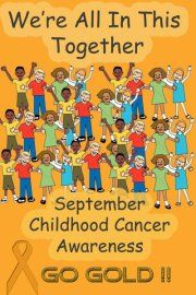 September Is Childhood Cancer Awareness Month  Spread The Word  We Need A CURE!!!