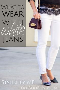 85040f036088 what to wear with white jeans
