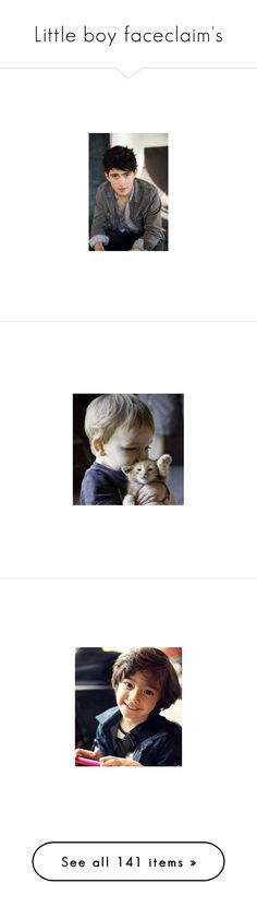 """""""Little boy faceclaim's"""" by fairy-dxst ❤ liked on Polyvore featuring male, teen wolf, kids, babies, children, baby boy, boys, people, pictures and hair"""