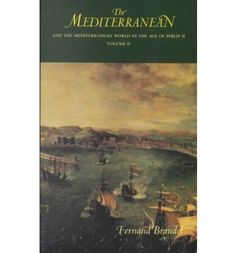 The Mediterranean and the Mediterranean World in the Age of Philip II: v. II