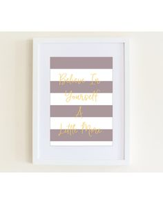 Believe In Yourself A Little More Wall Art by AutumnPeachDesigns