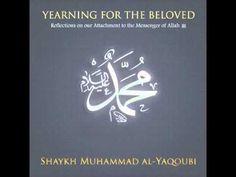 Yearning for the Beloved ﷺ by Shaykh Muhammad al-Yaqoubi