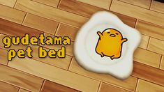 The very first thing I thought when I seen this pet bed was that it needed to have Gudetama on it and thus my lazy child was placed upon this egg.  • You'll need the my first pet stuff pack for this~  • It's on it's own next to the original pet...