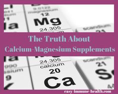 What's the truth about the combination calcium with magnesium supplements? The truth about these supplements might surprise you.   http://www.easy-immune-health.com/calcium-with-magnesium.html