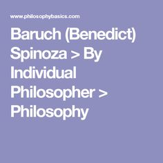 Baruch (Benedict) Spinoza > By Individual Philosopher > Philosophy