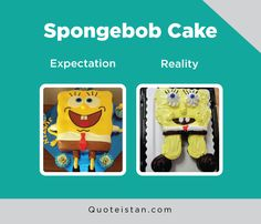 Expectation Vs Reality: Spongebob Cake Expectation Reality, Spongebob, Quote Of The Day, Funny Pictures, Life Quotes, Inspirational Quotes, Atoms, Lol, Motivation