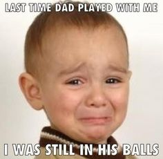 The last time my Dad played with me