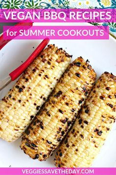 This collection of Vegan BBQ Recipes for Summer Cookouts is all you need for grilling season. And you'll find tips on what vegans should bring to a BBQ. #BBQ #veganBBQ #vegangrilling #grillingrecipes #veggiessavetheday