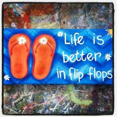 """$40.00 - 6""""x12"""" beach themed acrylic painting """"Life is Better in Flip Flops"""" by Jane M. Loedding, 2014"""