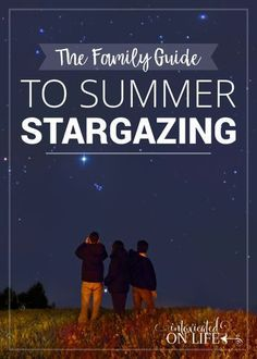 Stargazing for Families! – A Fun, Free Course The Family Guide To Summer Stargazing - summer fun activity for the family!The Family Guide To Summer Stargazing - summer fun activity for the family! Space Activities For Kids, Summer Activities For Kids, Science Activities, Kid Science, Science Resources, Science Education, Physical Education, Family Activities, Family Night