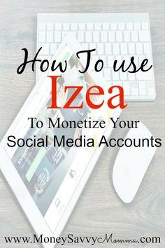 How to use Izea To For Social Media - Money Savvy Momma