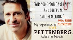 """Last week I went to a lecture by the German author and life coach Uwe Pettenberg.  I've never been to a similar event, and maybe you haven't either. So today I'd like to share some of my experiences with you from his lecture """"Why some people are happy ... and others are still searching"""".  If you are interested in listening to the same lecture by Uwe, keep on reading to find out how YOU CAN WIN ONE OF FIVE FREE TICKETS FOR HIS NEXT LECTURE ON THE 22nd of January in Munich. #motivation"""