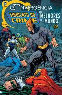 LIGA HQ - COMIC SHOP CONVERGÊNCIA SINDICATO DO CRIME #1 PARA OS NOSSOS HERÓIS NÃO HÁ DISTÂNCIA!!!