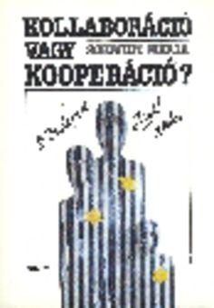 (3) Kollaboráció vagy kooperáció? · Schmidt Mária · Könyv · Moly