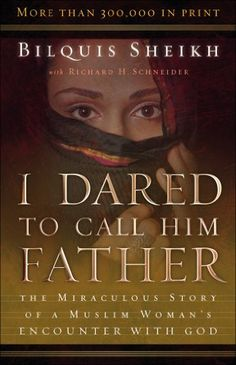 I Dared to Call Him Father The Miraculous Story of a Muslim Woman's Encounter with God by Bilquis Sheikh and Richard H. Schneider 4.9 out of 5 stars, 284 reviews Sale Price: $0.99